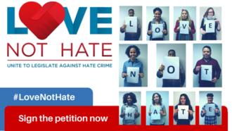 LOVE NOT HATE: UNITE TO LEGISLATE AGAINST HATE CRIME